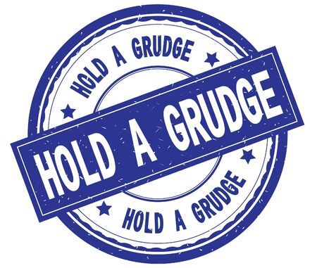 HOLD A GRUDGE , written text on blue round rubber vintage textured stamp. Stock Photo