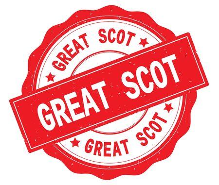 グレートスコットテキストは、赤、レースの境界線、ラウンドヴィンテージテクスチャバッジスタンプに書かれています。