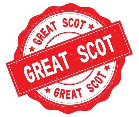 GREAT SCOT text, written on red, lacey border, round vintage textured badge stamp. Stock Photo