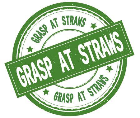 GRASP AT STRAWS , written text on green round rubber vintage textured stamp. 版權商用圖片