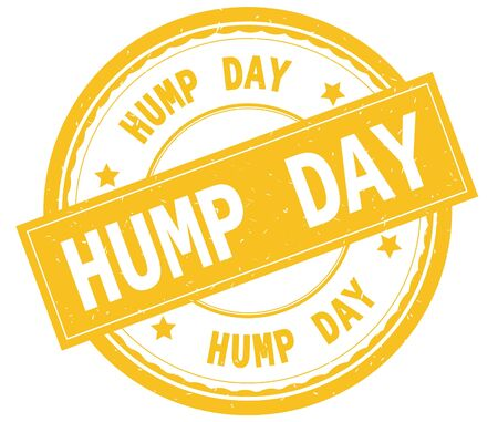 HUMP DAY , written text on yellow round rubber vintage textured stamp.
