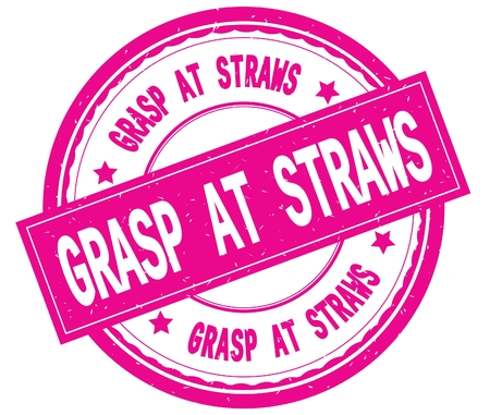 GRASP AT STRAWS , written text on pink round rubber vintage textured stamp. 版權商用圖片