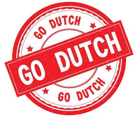 GO DUTCH written text on red round rubber vintage textured stamp.