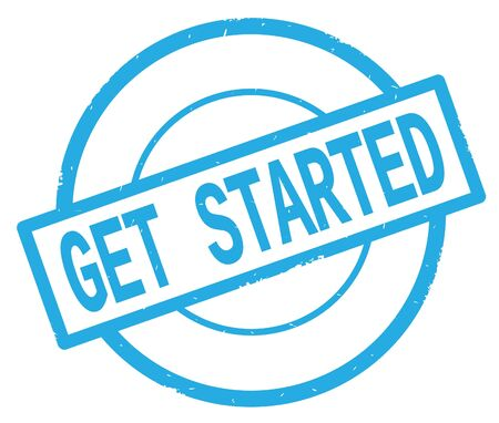 GET STARTED text, written on cyan simple circle rubber vintage stamp.