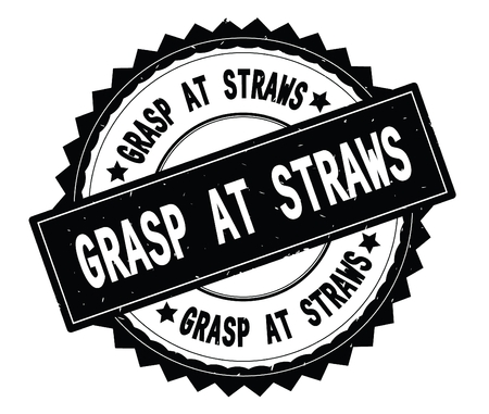 GRASP AT STRAWS black text round stamp, with zig zag border and vintage texture.