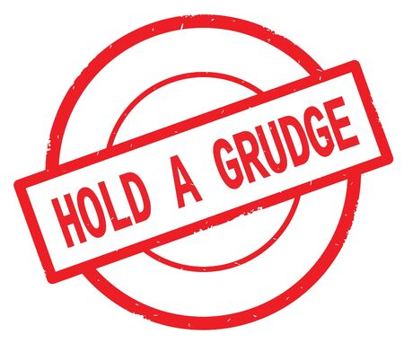 HOLD A GRUDGE text, written on red simple circle rubber vintage stamp.