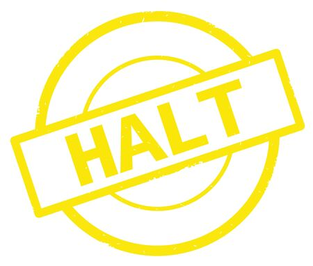 HALT text, written on yellow simple circle rubber vintage stamp.