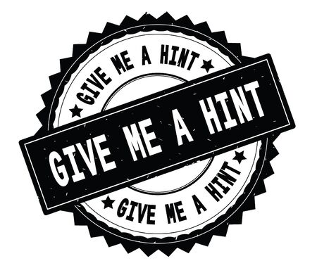 GIVE ME A HINT black text round stamp, with zig zag border and vintage texture. Stock fotó