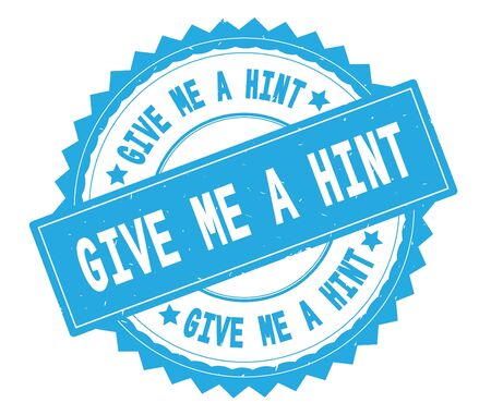 GIVE ME A HINT blue text round stamp, with zig zag border and vintage texture. Stock fotó