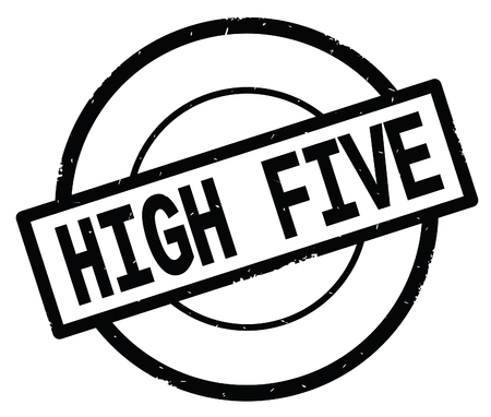 HIGH FIVE text, written on black simple circle rubber vintage stamp.