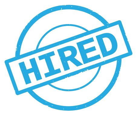 HIRED text, written on cyan simple circle rubber vintage stamp. Stock Photo