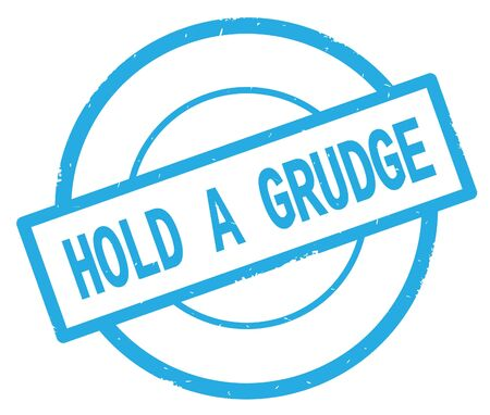 HOLD A GRUDGE text, written on cyan simple circle rubber vintage stamp.