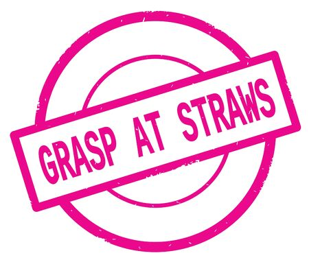 GRASP AT STRAWS text, written on pink simple circle rubber vintage stamp. 版權商用圖片