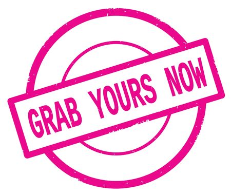 GRAB YOURS NOW text, written on pink simple circle rubber vintage stamp.