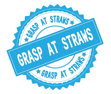 GRASP AT STRAWS blue text round stamp, with zig zag border and vintage texture.