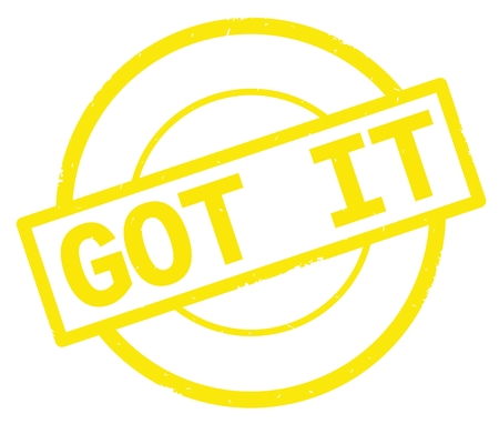 GOT IT text, written on yellow simple circle rubber vintage stamp.