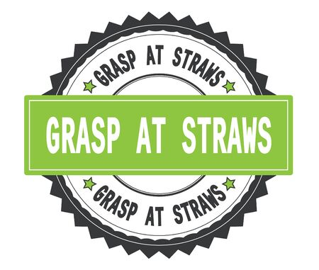 GRASP AT STRAWS text on grey and green round stamp, with zig zag border and vintage texture.