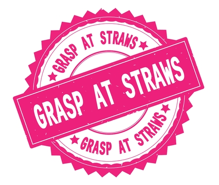 GRASP AT STRAWS pink text round stamp, with zig zag border and vintage texture. 版權商用圖片