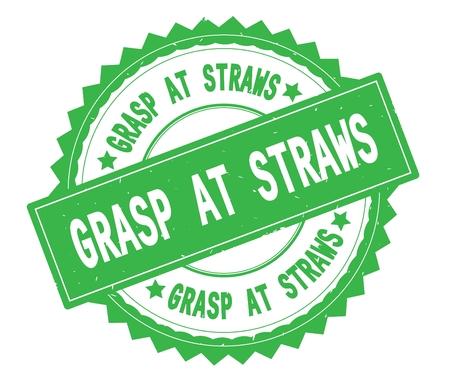 GRASP AT STRAWS 지그재그 테두리와 빈티지 텍스처와 녹색 텍스트 라운드 스탬프.