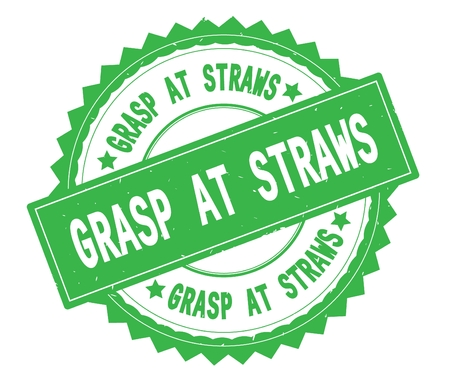 GRASP AT STRAWS green text round stamp, with zig zag border and vintage texture. 版權商用圖片
