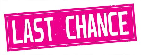 LAST  CHANCE text, on full pink rectangle vintage textured stamp sign.