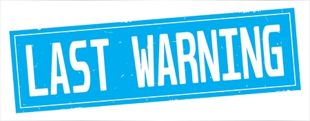 LAST WARNING text, on full cyan rectangle vintage textured stamp sign. Stockfoto