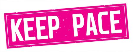 KEEP  PACE text, on full pink rectangle vintage textured stamp sign.