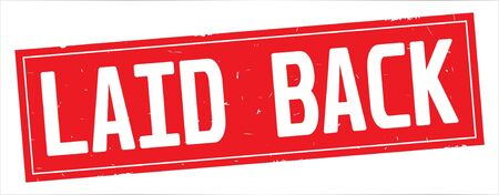 LAID BACK text, on full red rectangle vintage textured stamp sign.