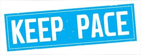 KEEP PACE text, on full cyan rectangle vintage textured stamp sign.