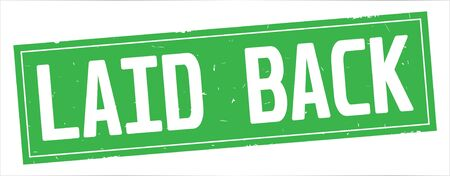 LAID BACK text, on full green rectangle vintage textured stamp sign.