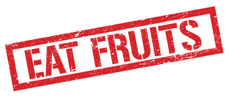 EAT FRUITS red grungy rectangle stamp sign.