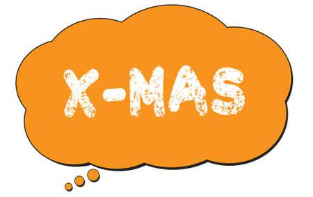 X-MAS text written on an orange thought cloud bubble.