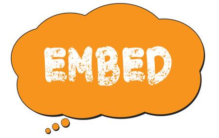EMBED text written on an orange thought cloud bubble. Foto de archivo