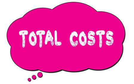 TOTAL  COSTS text written on a pink thought cloud bubble.