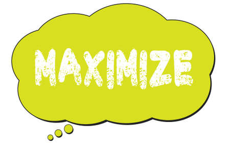 MAXIMIZE text written on a light green thought cloud bubble.
