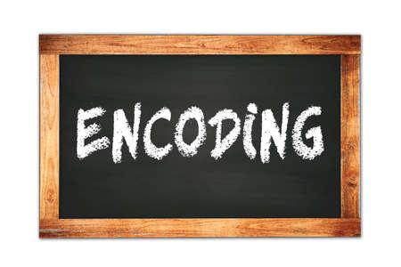 ENCODING text written on black wooden frame school blackboard.
