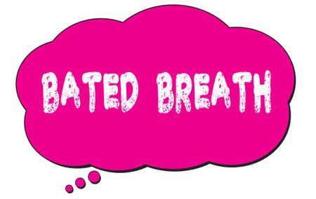 BATED BREATH words written on pink speech cloud bubble Stockfoto - 168159719