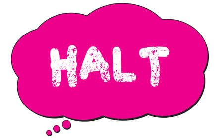 HALT text written on a pink thought cloud bubble. Stockfoto - 168159808