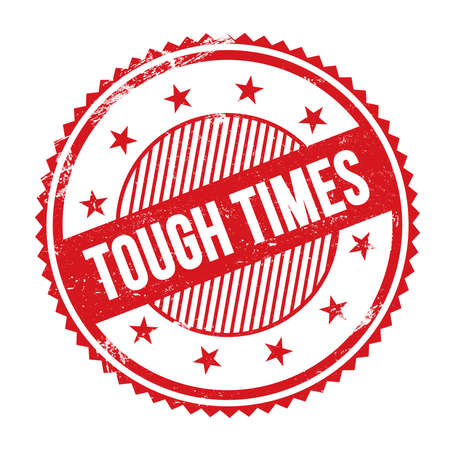 TOUGH TIMES text written on red grungy zig zag borders round stamp.