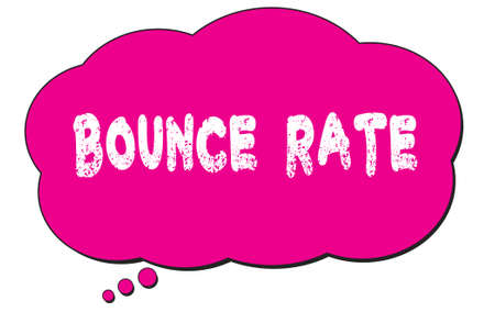 BOUNCE  RATE text written on a pink thought cloud bubble.