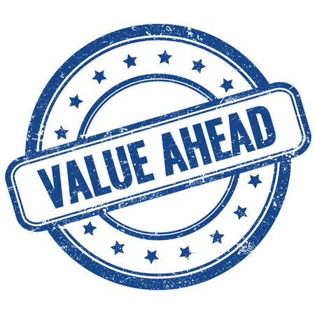 VALUE AHEAD text on blue vintage grungy round rubber stamp.