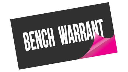 BENCH  WARRANT text written on black pink sticker stamp.