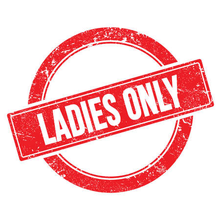 LADIES ONLY text on red grungy round vintage stamp.
