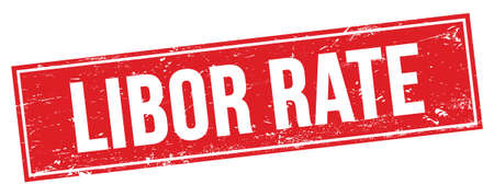LIBOR RATE text on red grungy rectangle stamp sign.