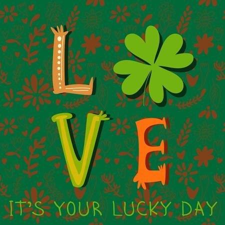 lucky day: Its Your Lucky Day- concept inspiration vector card. St. Patricks Day greeting. Design in a colorful style. Illustration