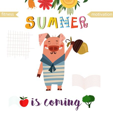 editions: Greeting card with cute pig. Summer is coming -Fitness motivation. Good for sport motivation posters, sport editions, fitness club, magazines and websites. Illustration