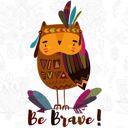 indian brave: Be Brave- poster for children with cute indian  owl in cartoon style and lettering.