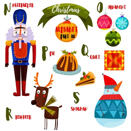 Awesome Christmas alphabet in vector. Part III- a lot of holiday symbols: Nutcracker,ornament,pie,quilt,reindeer and snowman. Sweet Christmas card in cartoon style