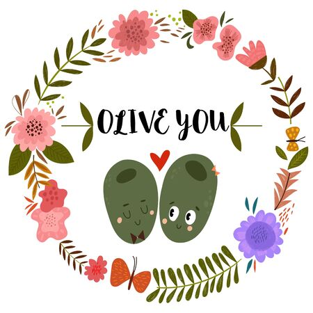 Olive You. Romantic hand drawn card with floral frame and olives.  Vector illustration - stock vector