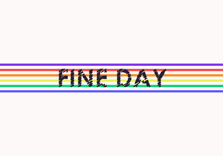 Fine Day slogan, modern graphics with scribble text and colorful lines. Tee print. Fashion vector design for t-shirt.